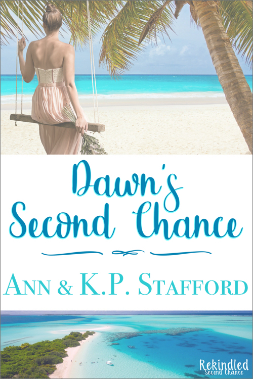 Dawn's Second Chance: A Rekindled Second Chance Romance